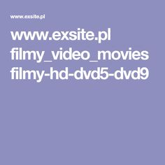 www.exsite.pl filmy_video_movies filmy-hd-dvd5-dvd9