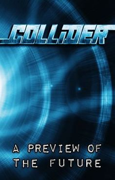 Collider World | Peter's Log - Collider #1 | Life or Death - ColliderWorld #colliderworld #scifi #timetravel #prequel