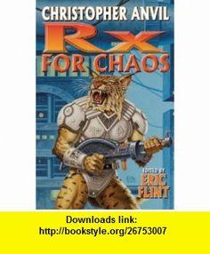 Prescription for Chaos N/A (9781439134184) Christopher Anvil, Eric Flint , ISBN-10: 1439134189  , ISBN-13: 978-1439134184 ,  , tutorials , pdf , ebook , torrent , downloads , rapidshare , filesonic , hotfile , megaupload , fileserve