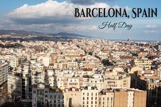 Barcelona, Spain - Half Day - World Traveling Military Family Family Of 4, Cheap Tickets, Round Trip, Barcelona Spain, Day Trip, Good Times, Paris Skyline, Military, Adventure