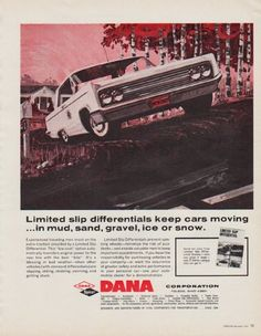 """Description: 1963 DANA CORPORATION vintage print advertisement """"Limited slip differentials"""" -- Limited slip differentials keep cars moving ... in mud, sand, gravel, ice or snow.  -- Size: The dimensions of the full-page advertisement are approximately 10.25 inches x 13 inches (26 cm x 33 cm). Condition: This original vintage full-page advertisement is in Excellent Condition unless otherwise noted ()."""