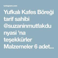 Yufkalı Kafes Böreği tarif sahibi @suzaninmutfakdunyasi 'na teşekkürler Malzemeler 6 adet yufka | Turkagram