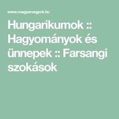 Hungarikumok :: Hagyományok és ünnepek :: Farsangi szokások