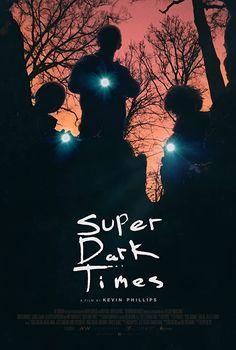 351. 28/06/2020 Super Dark Times (2017)
