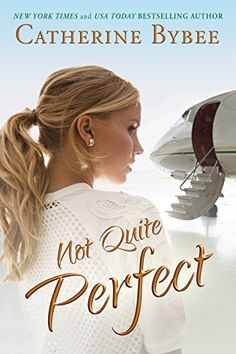 Not Quite Perfect (Not Quite Series Book 5) by [Bybee, Catherine]