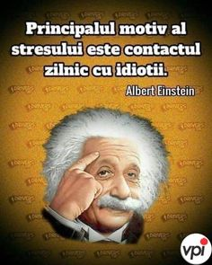 Fără motiv - Viral Pe Internet Motivational Quotes For Life, Positive Quotes, Funny Quotes, Life Quotes, Inspirational Quotes, Awakening Quotes, Relaxing Yoga, Albert Einstein, True Words