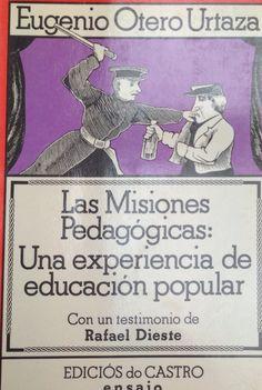 Las Misiones pedagógicas : una experiencia de educación popular / Eugenio Otero Urtaza ; [con un testimonio de Rafael Dieste]