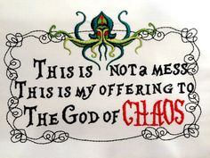 Offering to God of Chaos machine embroidery design Sewing Machine Embroidery, Embroidery Files, The Design Files, My Design, Cross Stitch Letters, Sewing Crafts, Geek Stuff, String Theory, Funny Sarcastic