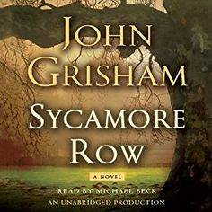 Amazon.com: Sycamore Row (Audible Audio Edition): John Grisham, Michael Beck, Random House Audio: Books