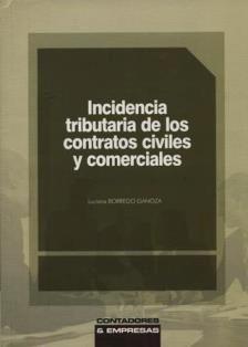 Incidencia tributaria de los contratos civiles y comerciales / Luciana Borrego Ganoza. HJ 2321 B74