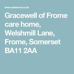Gracewell of Frome care home, Welshmill Lane, Frome, Somerset BA11 2AA