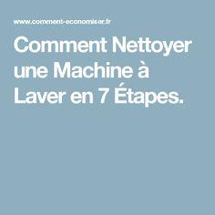 Comment Nettoyer une Machine à Laver en 7 Étapes.