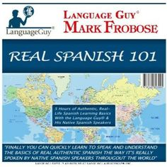 Real Spanish 101: 5 Hours Of Authentic, Real-Life Spanish L...