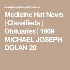 Medicine Hat News   Classifieds   Obituaries   1969 MICHAEL JOSEPH DOLAN 20