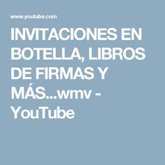 INVITACIONES EN BOTELLA, LIBROS DE FIRMAS Y MÁS...wmv - YouTube