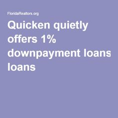 Quicken quietly offers 1% downpayment loans