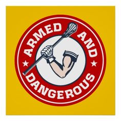 Lacrosse poster - Armed and Dangerous. Circular emblem design of muscular arm with glove holding lacrosse stick. Posters and gifts for lacrosse players and fans. Lacrosse Memes, Girls Lacrosse, Soccer Memes, Softball Quotes, Lacrosse Brand, Lacrosse Cake, Lacrosse Sport, Lacrosse Gloves, Vertical Jump Training