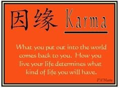 What are you putting into the world? Karma.