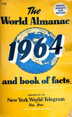 The World Almanac and Book of Facts 1964  https://www.pinterest.com/worldalmanac/1950-1979-the-world-almanac-covers/