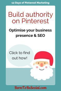 #12DaysOfPinterest | Day 10 - Besides keyword, category and interest tactics, building authority on Pinterest is another way of optimising Pinterest SEO for your business.  Read on to find out what every business should know to make sure pins get found. | via @borntobesocial