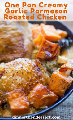 Creamy Garlic Parmesan Roasted Chicken and Sweet Potatoes and Spinach made in one pan and in less than 45 minutes so you can enjoy it during the week as the weather cools down. NewComfortFood AD