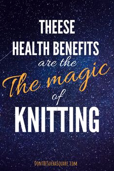 Health Benefits are the Magic of Knitting   Don't Be Such a Square   Knit more! 5 ways that knitting can improve health 💛 #knitting #health #healthbenefits
