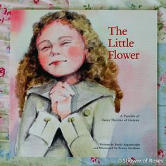 Shower of Roses: The Little Flower: A Parable of St. Thérèse of Liseux {Sponsored Review & Giveaway}