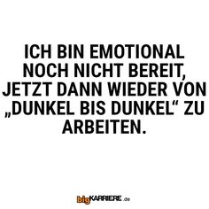 #stuttgart #mannheim #trier #köln #ludwigshafen #koblenz #mainz #haha #witzig #sprüche #emotional #arbeiten #job #karriere #dunkel Haha, Fun, Mainz, Trier, Mannheim, Career, Stuttgart, Darkness, Ha Ha