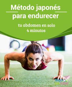 Método #japonés para endurecer tu #abdomen en solo 4 minutos Si bien solo son 4 minutos de ejercicios lo cierto es que la #intensidad es muy alta, por lo que, si no tenemos costumbre, deberemos empezar poco a poco para no lesionarnos #PerderPeso
