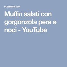 Muffin salati con gorgonzola pere e noci - YouTube