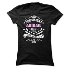 #Funnytshirt... Awesome T-shirts  Price :$23.99Buy Now    Low cost Codes   View pictures & photographs of Abigail Thing t-shirts & hoodies:When you do not completely love our design, you possibly can SEARCH your favourite one through the use of search bar on the ...