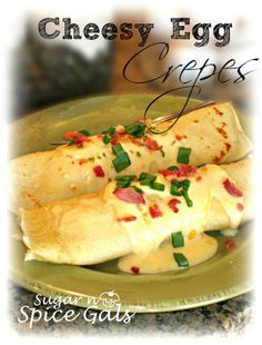 Sugar n' Spice Gals: Cheesy Egg Crepes. What a fabulous treat to wake up to. http://www.sugar-n-spicegals.com/2013/01/cheesy-egg-crepes.html