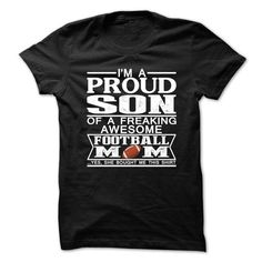 Awesome Tee Im proud son of a freaking awesome football mom Shirts & Tees