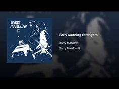 Barry Manilow-Early Morning Strangers