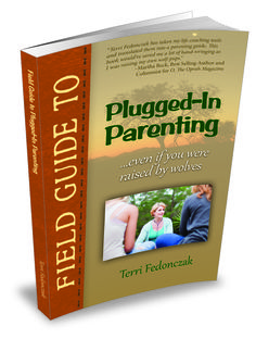 Field Guide To Plugged-In Parenting - Even If You Were Raised By Wolves by Terri Fedonczak. It's Amazon January 20, 2014  Get Plugged In!