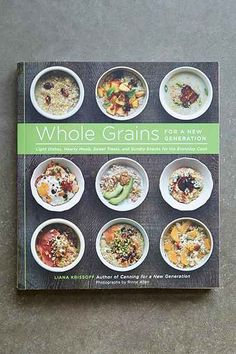 Whole Grains For A New Generation By Liana Krissoff - Urban Outfitters ($24.95)