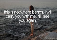 See You Again-Carrie Underwood. I love this song because it reminds me of one of my friends that passed away.