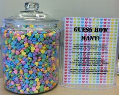 guess how many sweet heart candies are in our candy jar! The person who guesses correctly (or comes closest to the actual number) will win