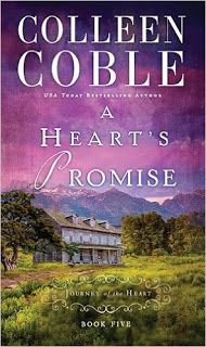 Book Title: A Heart's Promise Author: Colleen Coble Series: Journey of Heart's #5 Genres: Romance, Historical Romance, Christian Fiction, Fiction, Historical Fiction Publisher: Thomas Nelson