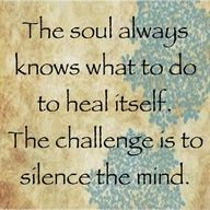 The soul knows. ♥ Just trust!