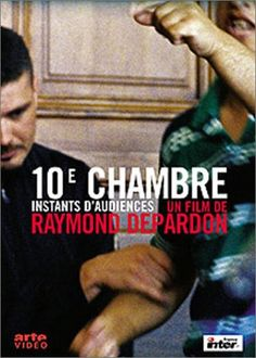 Documentary Films. Title: 10e Chambre instants d'audience. Year : 2004. Duration: 105 min. Country: France. Direction: Raymond Depardon. The proceedings of a Paris courtroom are the grist for this documentary. Drawn from over 200 appearances before the same female judge, the director chooses a dozen or so varied misdemeanor and civil hearings to highlight the subtle details of human behavior. In the process he draws attention to issues of guilt, innocence, policing and race in France.