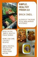 Smashwords – Simple, Healthy, Fresh—a series by Brick ONeil Get the two cookbooks from my Ultimate Cookbook FREE, Simple Healthy Fresh 1 and 2, https://www.smashwords.com/books/byseries/421 … … #simplehealthyfresh