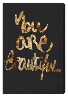Celebrate her beauty—inside and out—with our You Really Are Gold Canvas Wall Art. This mighty message appears hand drawn, lending a wonderfully whimsical vibe. Quotes To Live By, Me Quotes, Motivational Quotes, Inspirational Quotes, Strong Quotes, Jesus Quotes, Faith Quotes, Gold Canvas, Canvas Wall Art