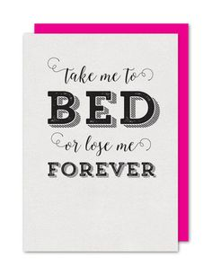 Take Me to Bed or Lose Me Forever – The Strawberry Card Co.