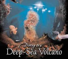 2007 - Diving to a Deep-Sea Volcano by Kenneth Mallory - Examines the work of Marine Biologist Rich Lutz who studies the life that exists deep in the ocean, hoping to discover more clues that might help scientists learn how life on earth began.