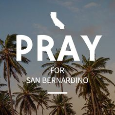 For those of you who do not know, on Wednesday, December 2, 2015 there was a mass shooting in San Bernardino, CA that left 14 people dead and 17 injured. Three heavily armed shooters went into a health facility and began shooting everyone. Please keep the families of those lost in your hearts. #prayforsanbernardino