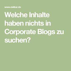 Welche Inhalte haben nichts in Corporate Blogs zu suchen?
