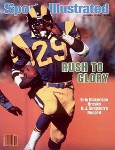 Eric Dickerson Sports Illustrated cover celebrating him breaking the single  season rushing record. In 1984 Dickerson rushed for yards 9a2b324d9