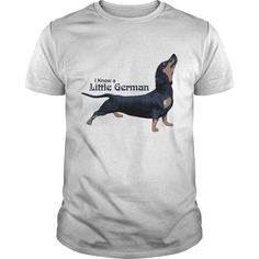 I Know a Little German Funny Dachshund T-Shirts also come in ladies style and hoodie.