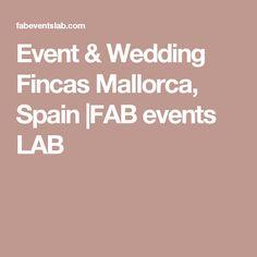 Event & Wedding Fincas Mallorca, Spain |FAB events LAB